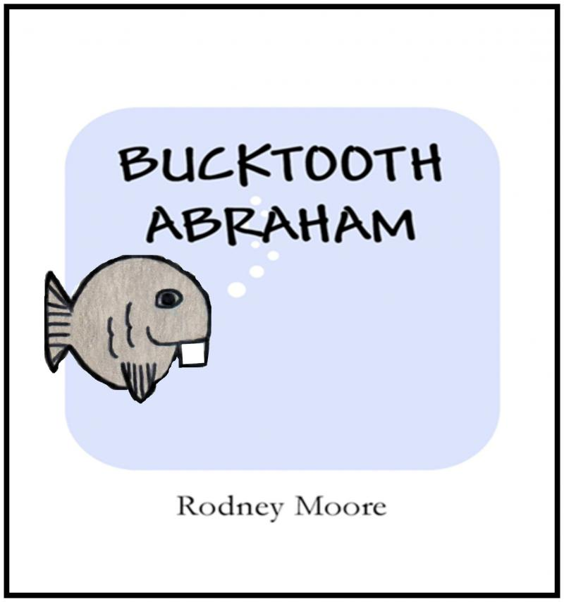 Children's book, Bucktooth Abraham, by Rodney Moore.